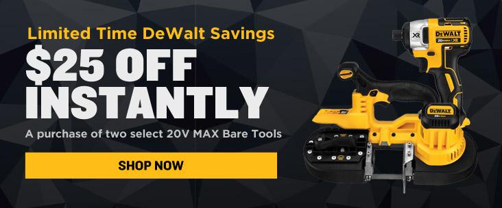 Get $25 Off Instantly When You Buy 2 Select DeWalt 20V MAX Bare Tools