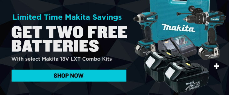 get two free batteries with select Makita 18V LXT Combo Kits