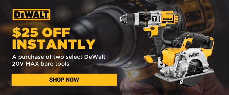 $25 off instantly with purchase of two qualifying DeWalt bare tools